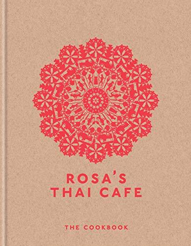 Rosa\'s Thai Cafe: The Cookbook (English Edition)