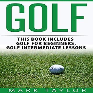 Golf, 2 Manuscripts     Golf for Beginners, Golf Intermediate Lessons              De :                                                                                                                                 Mark Taylor                               Lu par :                                                                                                                                 Forris Day Jr                      Durée : 2 h et 17 min     Pas de notations     Global 0,0
