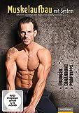 Muskelaufbau mit System - Übungen, Ernährung, Profitipps - Krafttraining im Natural Bodybuilding