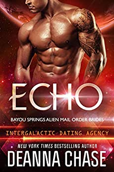 Echo: Intergalactic Dating Agency (Bayou Springs Alien Mail Order Brides Book 3) by [Deanna Chase]