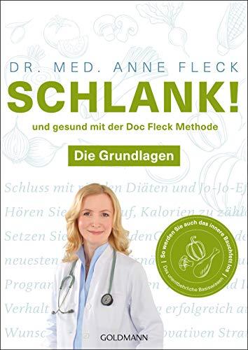 Schlank! und gesund mit der Doc Fleck Methode: Band 1 von 2: Die Grundlagen - So werden Sie auch das innere Bauchfett los