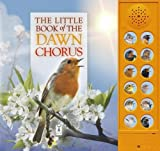 Pinnington, A: Little Book of the Dawn Chorus (Sound Books)