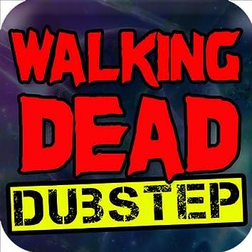 The Walking Dead Dubstep Remix