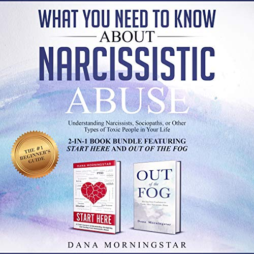 What You Need to Know about Narcissistic Abuse: 2-in-1 Book Bundle Featuring Start Here and Out of the Fog audiobook cover art