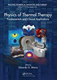 Physics of Thermal Therapy: Fundamentals and Clinical Applications (Imaging in Medical Diagnosis and Therapy) (English Edition)