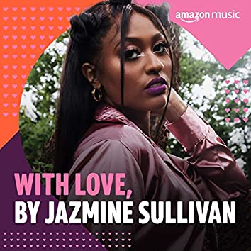 With Love, by Jazmine Sullivan