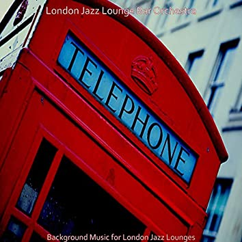 Background Music for London Jazz Lounges