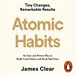 Atomic Habits     An Easy and Proven Way to Build Good Habits and Break Bad Ones              By:                                                                                                                                 James Clear                               Narrated by:                                                                                                                                 James Clear                      Length: 5 hrs and 35 mins     1,875 ratings     Overall 4.8