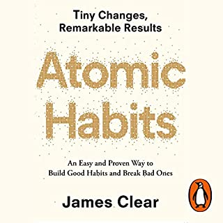 Atomic Habits     An Easy and Proven Way to Build Good Habits and Break Bad Ones              Written by:                                                                                                                                 James Clear                               Narrated by:                                                                                                                                 James Clear                      Length: 5 hrs and 35 mins     645 ratings     Overall 4.7