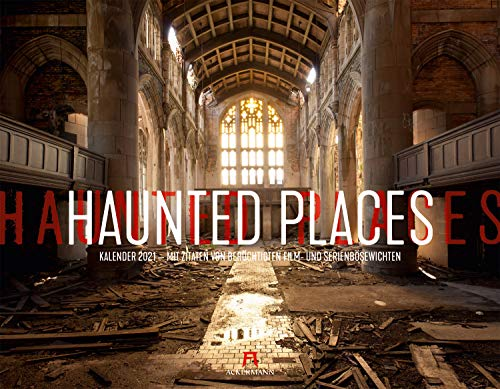 Haunted Places - Lost Places Kalender 2021, Wandkalender im Querformat (54x42 cm) - Lifestyle-Kalender / Filmkalender mit Zitaten