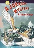 A Jurassic Mystery: Archaeopteryx (Dinosaurs) (v. 2)