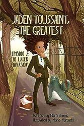 Jaden Toussaint, the Greatest Episode 2: The Ladek Invasion (2)