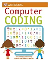 DK Workbooks: Computer Coding: An Introduction to Computer Programming