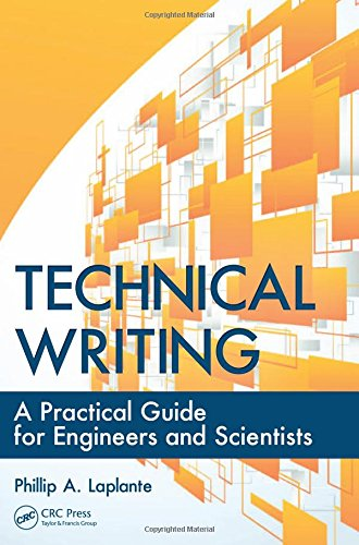 Technical Writing: A Practical Guide for Engineers and Scientists (What Every Engineer Should Know)