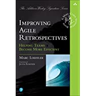 Improving Agile Retrospectives: Helping Teams Become More Efficient (Addison-Wesley Signature Series (Cohn))