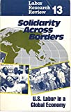Labor Research Review 13, Spring 1989, Solidarity Across Borders: Los Angeles and the New Immigrants