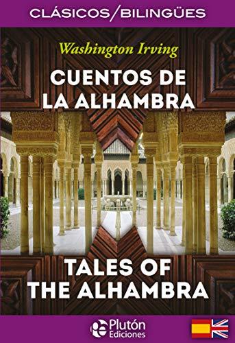 Cuentos De La Alhambra/ Tales Of The Alhambra (Colección Clásicos Bilingües)