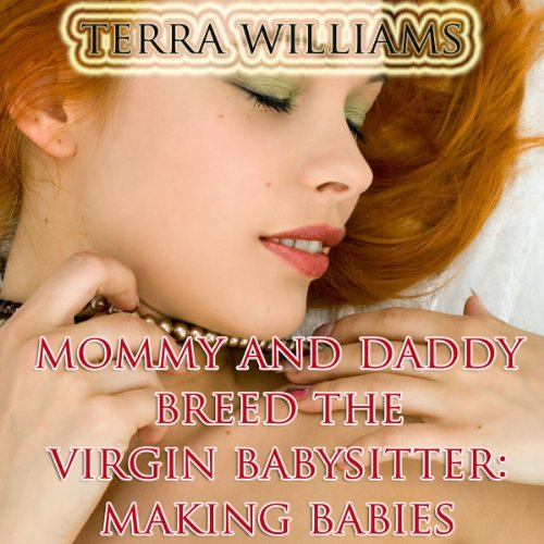 Mommy and Daddy Breed the Virgin Babysitter audiobook cover art