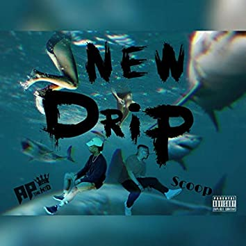 New Drip (feat. Scoop)