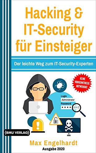 Hacking & IT-Security für Einsteiger: Der leichte Weg zum IT-Security-Experten