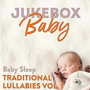 Baby Sleep Traditional Lullabies, Vol. 1