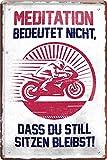 Blechschild Cartel de Chapa de meditación Significa no Estar Sentado en Bici, 20 x...