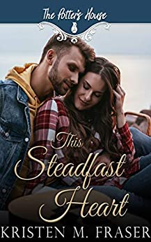 This Steadfast Heart by [Kristen M.  Fraser, Potter's  House Books (Two)]