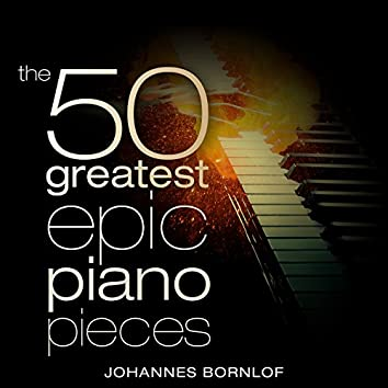 The 50 Greatest Epic Piano Pieces