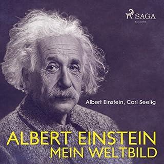 Albert Einstein - Mein Weltbild                   Autor:                                                                                                                                 Carl Seelig,                                                                                        Albert Einstein                               Sprecher:                                                                                                                                 Alexander Bandilla                      Spieldauer: 8 Std. und 44 Min.     14 Bewertungen     Gesamt 4,4