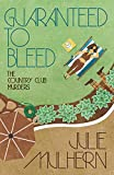 Guaranteed to Bleed (The Country Club Murders) (Volume 2)
