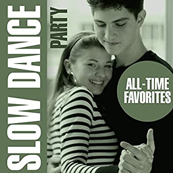 Slow Dance Party - All Time Favorites