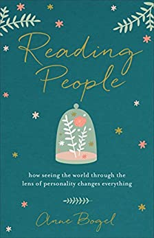 Reading People: How Seeing the World through the Lens of Personality Changes Everything by [Anne Bogel]