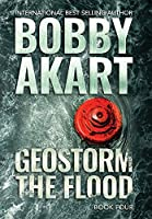 Geostorm The Flood: A Post-Apocalyptic EMP Survival Thriller