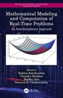 Mathematical Modeling and Computation of Real-Time Problems: An Interdisciplinary Approach (Mathematical Engineering, Manufacturing, and Management Sciences)