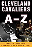 Cleveland Cavaliers A-Z (English Edition)
