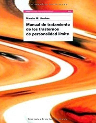 Manual de tratamiento de los trastornos de personalidad límite (Psicología Psiquiatría Psicoterap