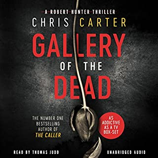 Gallery of the Dead                   By:                                                                                                                                 Chris Carter                               Narrated by:                                                                                                                                 Thomas Judd                      Length: 12 hrs and 1 min     318 ratings     Overall 4.4