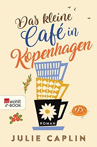 Das kleine Café in Kopenhagen (Romantic Escapes 1)