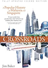 Best crossroads a popular history of malaysia and singapore Reviews