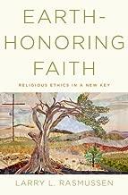 Earth-honoring Faith: Religious Ethics in a New Key