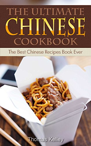 The Ultimate Chinese Cookbook: The Best Chinese Recipes Book Ever (English Edition)