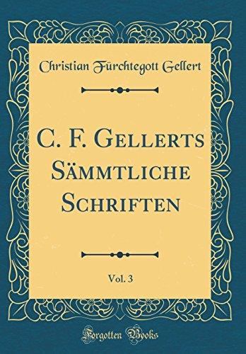 C. F. Gellerts Sämmtliche Schriften, Vol. 3 (Classic Reprint)