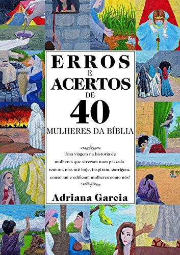 ERROS E ACERTOS DE 40 MULHERES DA BÍBLIA