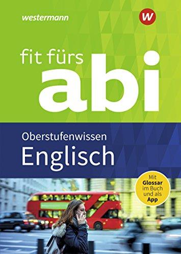 Fit fürs Abi: Englisch Oberstufenwissen: Neubearbeitung / Englisch Oberstufenwissen (Fit fürs Abi: Neubearbeitung)