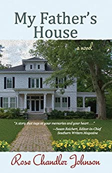 My Father's House: a novel by [Rose Chandler Johnson]