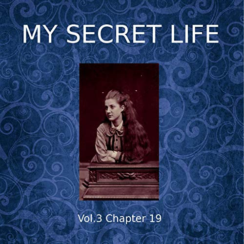 My Secret Life: Volume Three Chapter Nineteen audiobook cover art