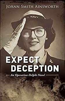 Expect Deception: An Operation Delphi Novel by [JoAnn Smith Ainsworth]