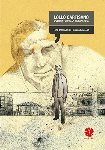 Lollò Cartisano: L'ultima foto alla 'ndrangheta (Libeccio Vol. 4) (Italian Edition)