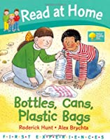 Read at Home: First Experiences: Bottles, Cans, Plastic Bags (Read at Home First Experiences)