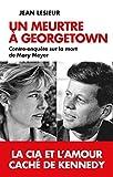 Un meurtre à Georgetown - La CIA et l'amour caché de Kennedy